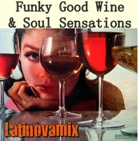 Funky good wine soul sensations - Latinovamix